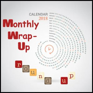 2018-Monthly-Wrap-Up-Round-Up400